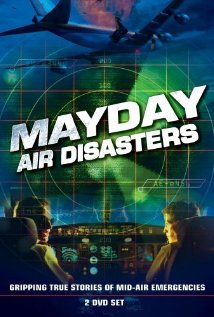 Mayday / Air Crash Investigation / Air Disasters