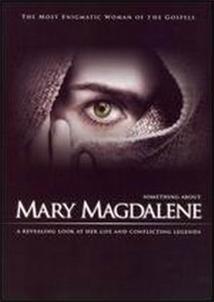 Mary Magdalene: The Hidden Apostle