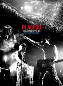 Placebo: Soulmates Never Die - Live in Paris 2003