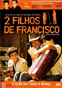 2 Filhos De Francisco - A História De Zezé Di Camargo & Luciano AKA Two Sons of Francisco