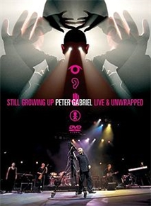 Peter Gabriel: Still Growing Up Live and Unwrapped