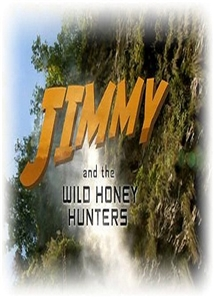 Jimmy and the Wild Honey Hunters