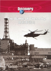 Discovery Channel: The Battle Of Chernobyl