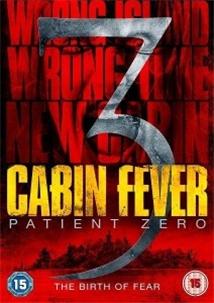 Cabin Fever: Patient Zero AKA Cabin Fever 3