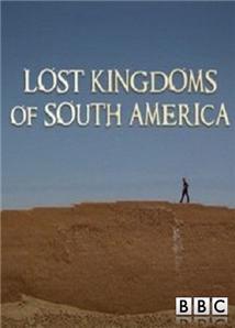 BBC Lost Kingdoms of South America