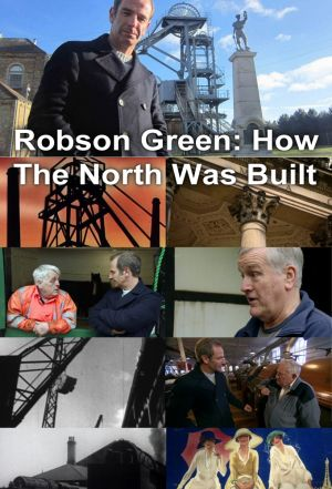 Robson Green: How the North Was Built