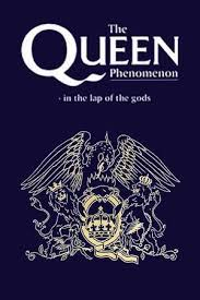 The Queen Phenomenon: In the Lap of the Gods