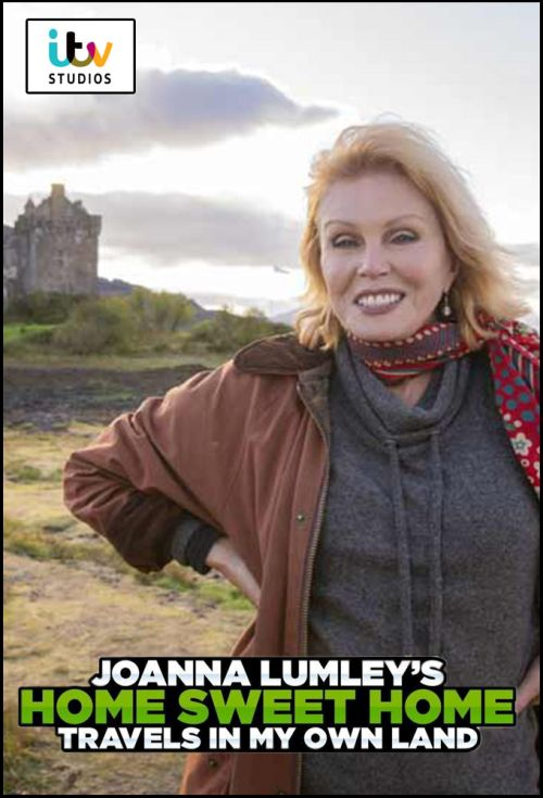 Joanna Lumley's Home Sweet Home - Travels in My Own Land