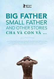 Cha và con và... Aka Big Father, Small Father and Other Stories