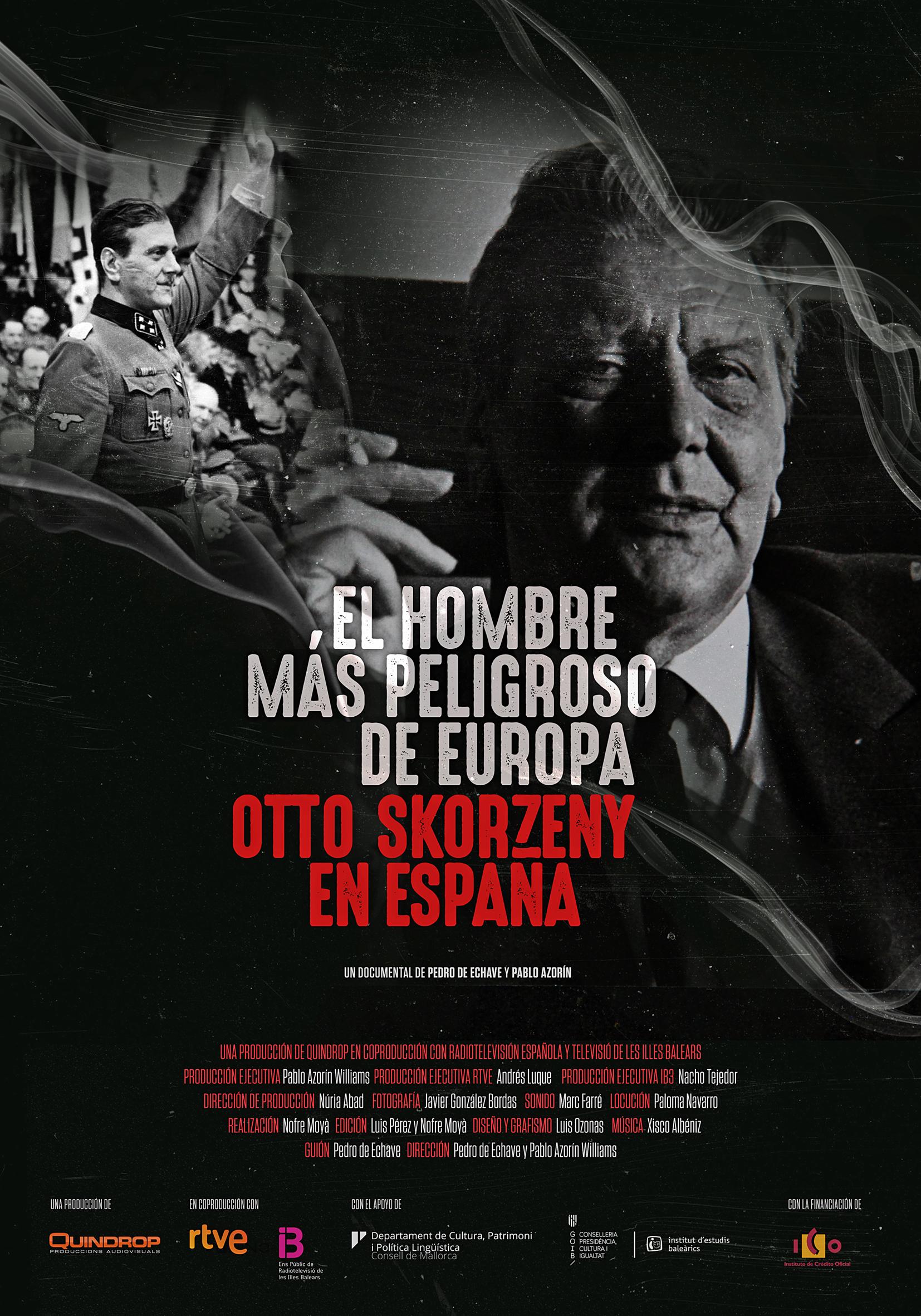 El hombre más peligroso de Europa. Otto Skorzeny en España